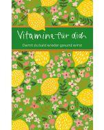 Vitamine für dich