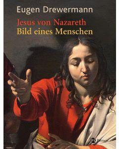 Jesus von Nazareth – Bild eines Menschen
