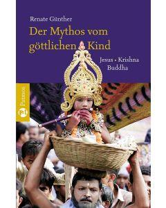 Der Mythos vom göttlichen Kind