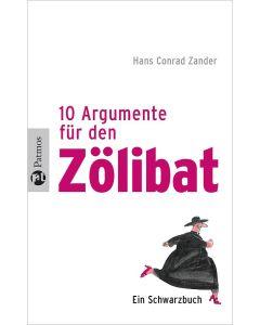 Zehn Argumente für den Zölibat