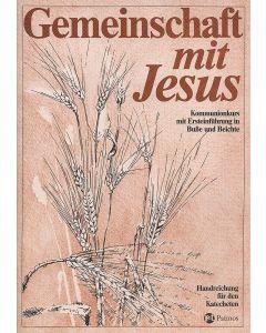 Gemeinschaft mit Jesus. Kommunionkurs