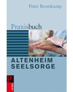 Praxisbuch Altenheimseelsorge