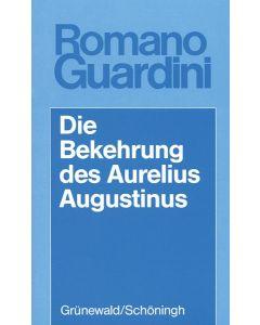 Die Bekehrung des Aurelius Augustinus