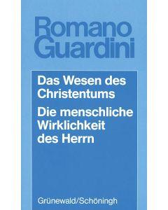Das Wesen des Christentums / Die menschliche Wirklichkeit des Herrn