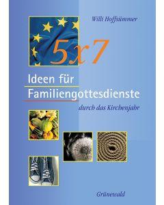 5 x 7 Ideen für Familiengottesdienste durch das Kirchenjahr