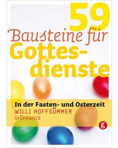 59 Bausteine für Gottesdienste in der Fasten- und Osterzeit