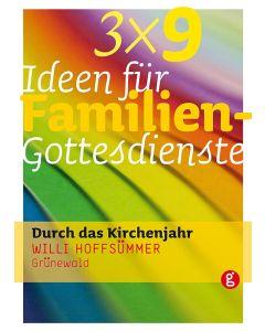 3 x 9 Ideen für Familiengottesdienste