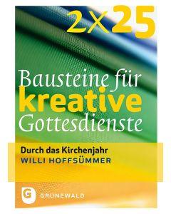 2 x 25 Bausteine für kreative Gottesdienste