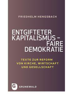 Entgifteter Kapitalismus – faire Demokratie