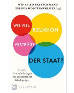 Wie viel Religion verträgt der Staat?