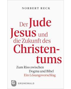 Der Jude Jesus und die Zukunft des Christentums