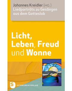 Licht, Leben, Freud und Wonne