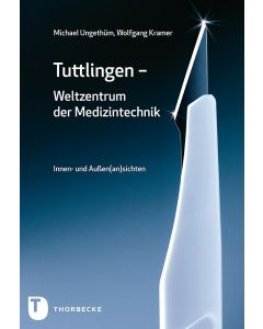 Tuttlingen – Weltzentrum der Medizintechnik