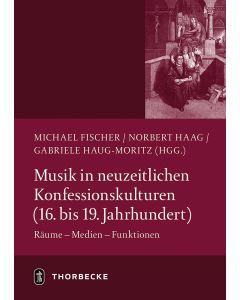 Musik in neuzeitlichen Konfessionskulturen (16.–19. Jahrhundert)