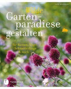 Wilde Gartenparadiese gestalten