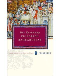 Der Kreuzzug Friedrich Barbarossas