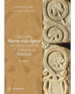 Die frühe Marmorskulptur aus dem Kloster St. Johann in Müstair