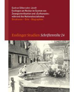 Esslingen am Neckar im System von Zwangssterilisation und »Euthanasie« während des Nationalsozialismus