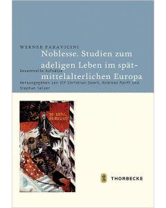 Noblesse. Studien zum adeligen Leben im spätmittelalterlichen Europa