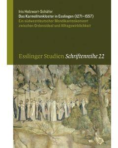 Das Karmelitenkloster in Esslingen (1271–1557)