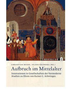 Aufbruch im Mittelalter – Innovationen in Gesellschaften der Vormoderne