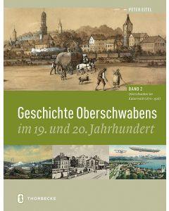 Geschichte Oberschwabens im 19. und 20. Jahrhundert