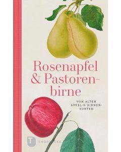 Rosenapfel und Pastorenbirne
