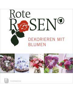 Rote Rosen – Dekorieren mit Blumen