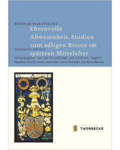 Ehrenvolle Abwesenheit. Studien zum adligen Reisen im späteren Mittelalter