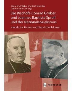 Die Bischöfe Conrad Gröber und Joannes Baptista Sproll und der Nationalsozialismus