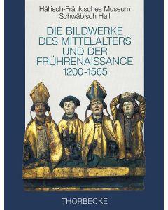 Die Bildwerke des Mittelalters und der Frührenaissance 1200–1565