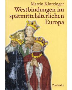 Westbindungen im spätmittelalterlichen Europa