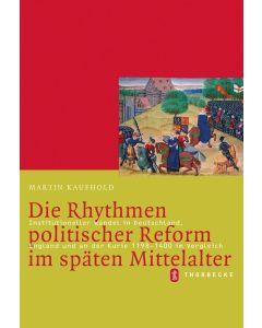 Die Rhythmen politischer Reform im späten Mittelalter