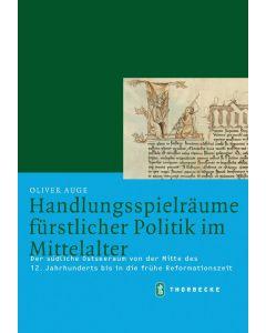 Handlungsspielräume fürstlicher Politik im Mittelalter