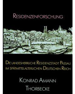Die landesherrliche Residenzstadt Passau im spätmittelalterlichen Deutschen Reich