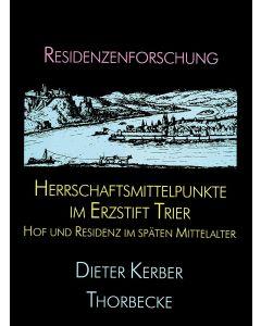 Herrschaftsmittelpunkte im Erzstift Trier