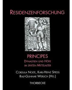 Principes - Dynastien und Höfe im späten Mittelalter