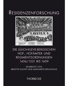 Die jülich-kleve-bergischen Hof-, Hofämter- und Regimentsordnungen 1456/1521 bis 1609