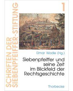 Philipp Jakob Siebenpfeiffer und seine Zeit im Blickfeld der Rechtsgeschichte
