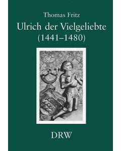 Ulrich der Vielgeliebte (1441–1480)