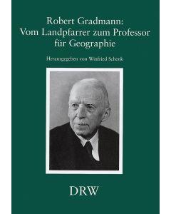 Robert Gradmann: Vom Landpfarrer zum Professor für Geographie