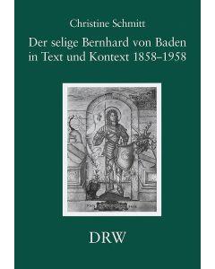 Der selige Bernhard von Baden in Text und Kontext 1858/1958