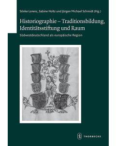 Historiographie – Traditionsbildung, Identitätsstiftung und Raum