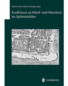 Kaufhäuser an Mittel- und Oberrhein im Spätmittelalter