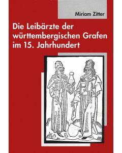 Die Leibärzte der württembergischen Grafen im 15. Jahrhundert (1397-1496)