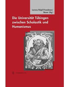 Universität Tübingen zwischen Scholastik und Humanismus