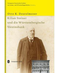 Kilian Steiner und die Württembergische Vereinsbank