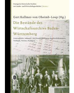 Die Bestände des Wirtschaftsarchivs Baden-Württemberg