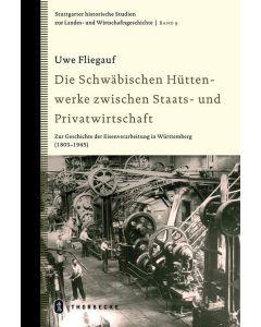 Die Schwäbischen Hüttenwerke zwischen Staats- und Privatwirtschaft