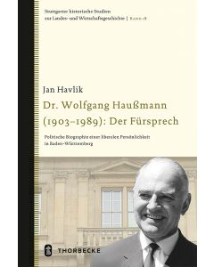 Dr. Wolfgang Haußmann (1903-1989): Der Fürsprech